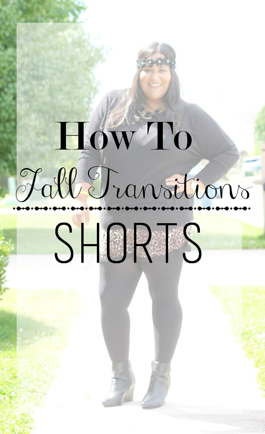 How to transition plus size shorts into Fall